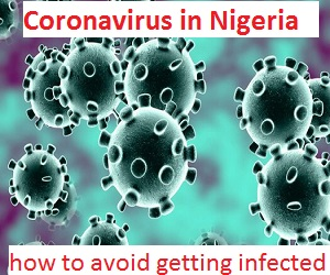 Photo of Top 5 steps on how to avoid getting infected by Coronavirus in Nigeria