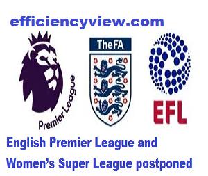 Corona Virus spread Forces England FA to postpone English Premier League and Women's Super League till 4th April 2020
