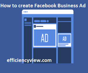 Photo of How to create Facebook Business Ad to reach billions of customers through your page