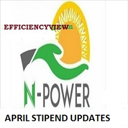 Npower Beneficiaries gets April Stipends Payment next week May 2020 latest news
